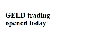 GELD trading opened today